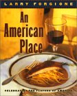 An American Place by Larry Forgione